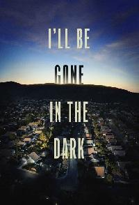 Ill Be Gone In The Dark