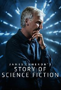 James Camerons Story Of Science Fiction