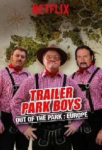 Trailer Park Boys Out Of The Park
