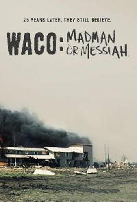 Waco Madman Or Messiah