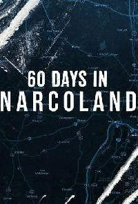 60 Days In Narcoland