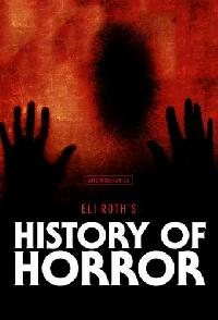 Eli Roths History Of Horror