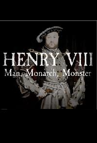 Henry VIII Man Monarch Monster