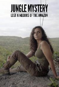 Jungle Mystery Lost Kingdoms Of The Amazon