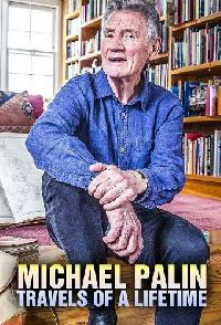 Michael Palin Travels Of A Lifetime