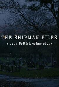 The Shipman Files A Very British Crime Story